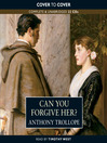 Can You Forgive Her? (MP3): Palliser Series, Book 1